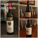 Holiday Reds: Porcupine Ridge Syrah, Murphy-Goode Homefront Red, The Chook Shiraz Viognier